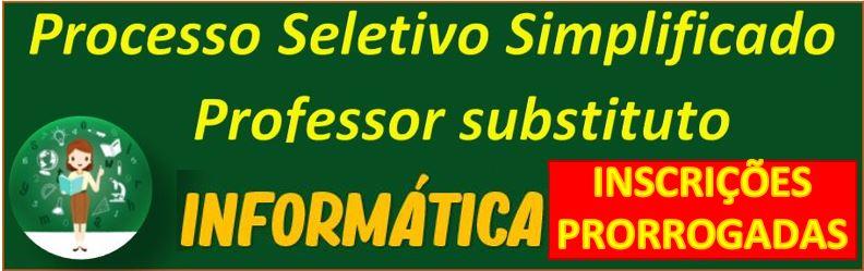 Processo seletivo simplificado Professor Substituto - Informática