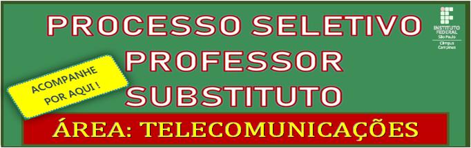 Processo Seletivo Professor Substituto - Telecomunicações: Acompanhe por aqui!