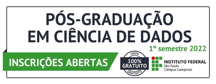 Pós-graduação Lato Sensu em Ciência de Dados 2022.1 - Inscrições abertas
