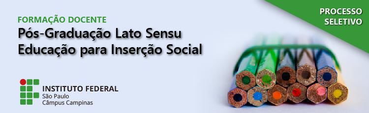 Processo Seletivo da Pós-Graduação em Educação para Inserção Social – inscrições de 4 a 30/06